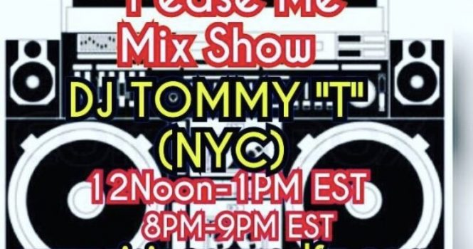 Tease Me Mix Show With Tommy T NYC Every Tuesday 12pm – 1pm (EST)